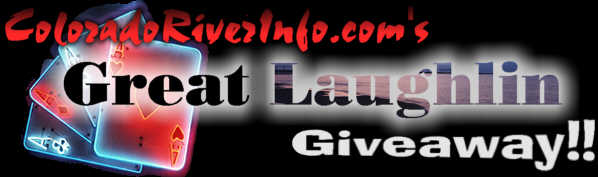 ColoradoRiverInfo.com's Great Laughlin Giveaway!!